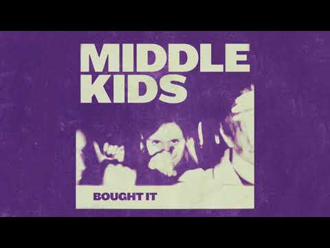 Middle Kids - Bought It (Official Audio)