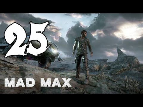 Mad Max - Gameplay Walkthrough Part 25: All is Lost Forever