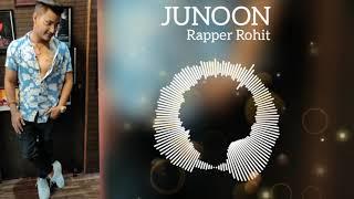 JUNOON    Rapper Rohit    Official Audio Rap Song    Hip Hop 2020