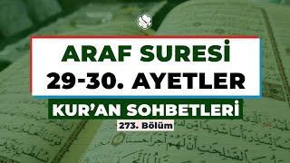 Kur'an Sohbetleri | ARAF SURESİ 29-30. AYETLER