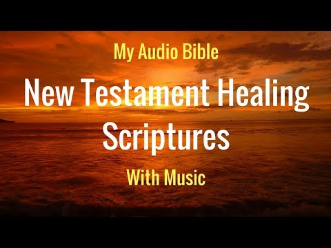 HEALING SCRIPTURES (New Testament with *Clear Audio & Relaxing Music)