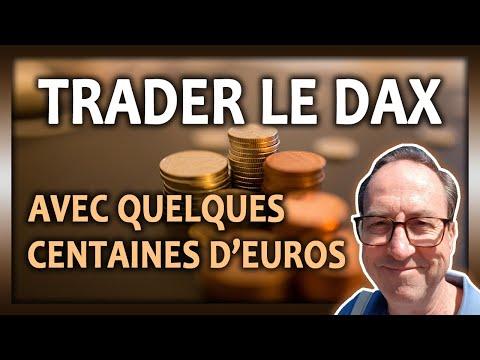 TRADER LE DAX AVEC QUELQUES CENTAINES D'EUROS