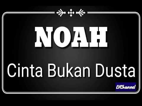 NOAH CINTA BUKAN DUSTA LIRIK (OfficialMusic)