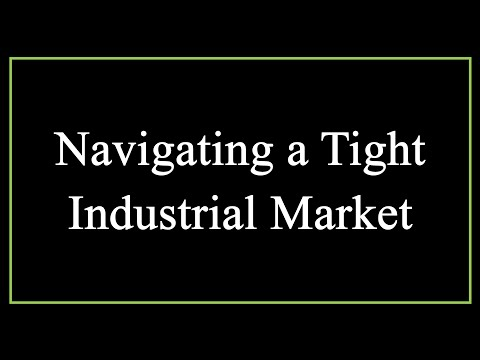 Navigating A Tight Industrial Market - Commercial Real Estate
