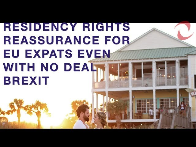 Residency Rights Reassurance for EU Expats Even with No Deal Brexit