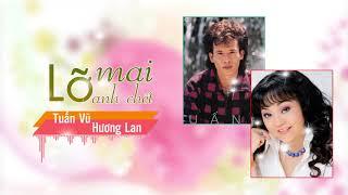 Lỡ Mai Anh Chết - Tuấn Vũ, Hương Lan | Song Ca Nhạc Vàng Tuấn Vũ