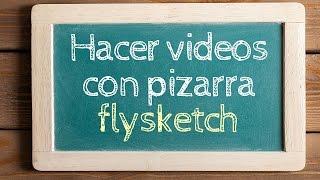 Hacer videos con pizarra FlySketch