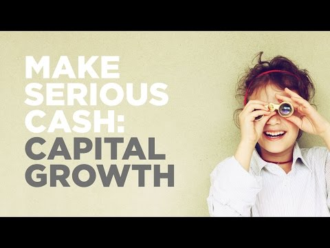 Make Serious Cash: Capital Growth
