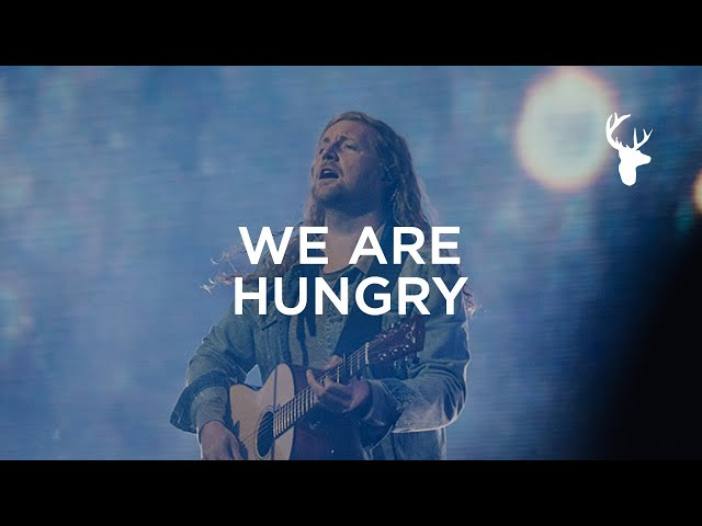 We Are Hungry - Sean Feucht | Bethel Music Worship