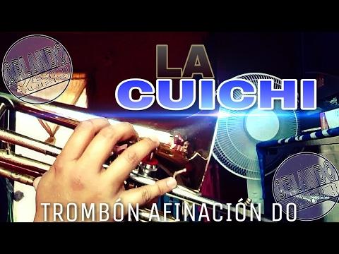 Como tocar LA CUICHI - Primera Cuerda | Para trombón afinación DO tutorial