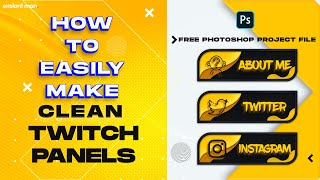 How to make Clean Twitch Panels in photoshop like a pro. |Free Source File| Photoshop template.