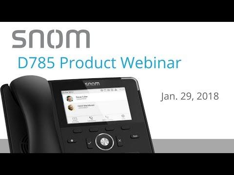 Snom D785 Product Webinar