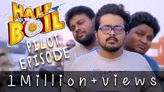Half Boil |  EPI 01 | Madras Central