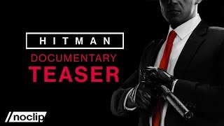 Hitman Documentary Series - Teaser Clip