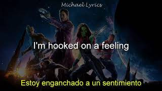 Blue Swede - Hooked on a Feeling | Lyrics/Letra | Subtitulado al Español