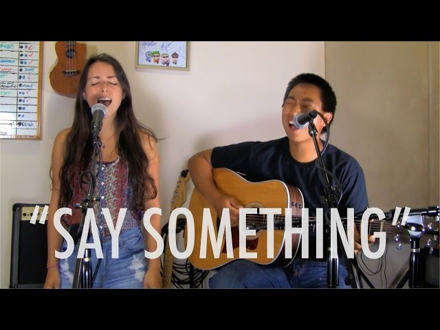 """Say Something"" Cover w/Steph Kenna"