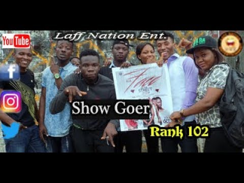 Show Goer_Laff Nation Ent._Rank 102_ (Madt Nation) (Unveiling) COMEDY VIDEO