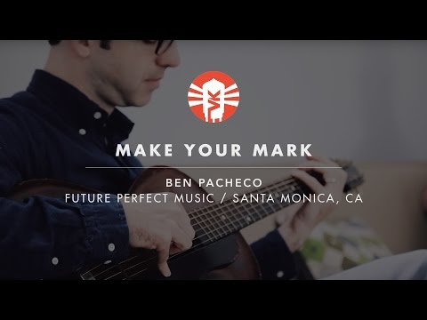 Make Your Mark With Ben Pacheco Of Future Perfect Music