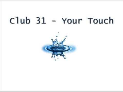 Club 31 Your Touch