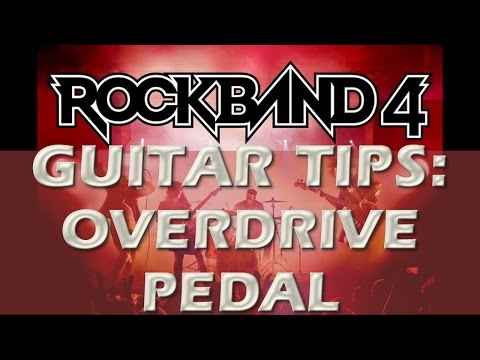 Rock Band 4  Guitar Tips   Overdrive Pedal