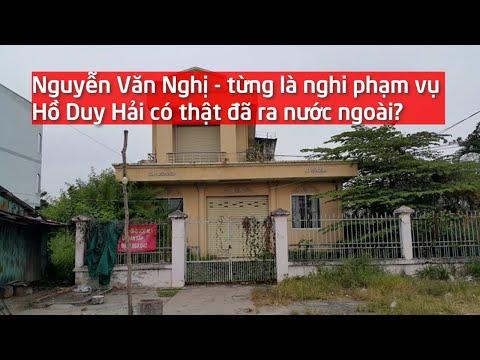 Nguyễn Văn Nghị - từng là nghi phạm vụ Hồ Duy Hải đã ra nước ngoài?