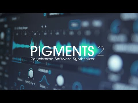 Pigments 2   Polychrome Software Synthesizer