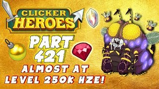 Clicker Heroes Walkthrough - #421 - ALMOST AT 250K HZE! - (PC Gameplay Let