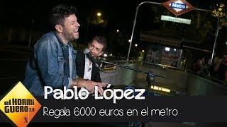 Pablo López regala 6.000€ tras tocar en directo en el metro de Madrid - El Hormiguero 3.0