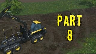 Farming Simulator 2015 Gameplay Walkthrough Playthrough Part 8: Tree Trickery (PC)