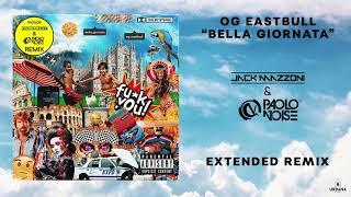 OG Eastbull - Bella Giornata (Jack Mazzoni &amp Paolo Noise Extended Remix)