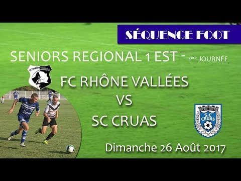 Sequence Foot Championnat SR1 1ère journée FCRV vs SC Cruas 26 08 2017