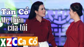 Tân Cổ Hiện Đại: MẸ HIỀN CỦA TÔI - Ngọc Châu & Phương Thúy