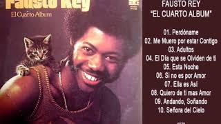 Fausto Rey - El Cuarto Album (Disco Completo)