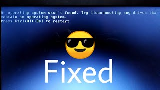 How to fix the problem (An operating system wasn