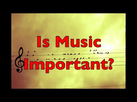 Is Music Important?