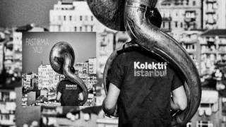 kolektif istanbul - Acımadı Yine / Pastırma Yazı #adamüzik