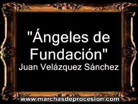 Ángeles de Fundación - Juan Velázquez Sánchez [BM]
