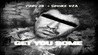 Yung JB Ft. Smoke DZA - Get You Some (New) (Prod. By Jimmy Dukes)