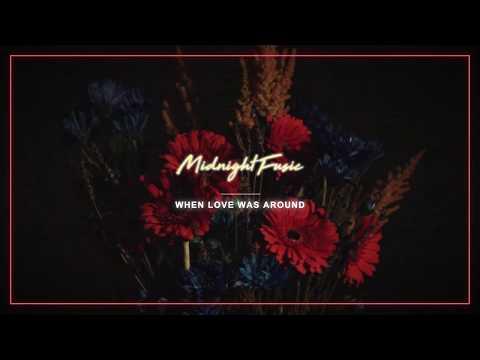 Midnight Fusic - When Love Was Around (Audio)