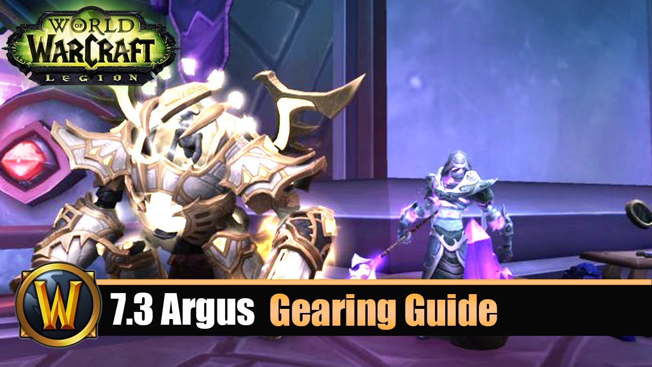 Wow 73 Argus Gearing Guide Ilvl 930 überblick Youtube