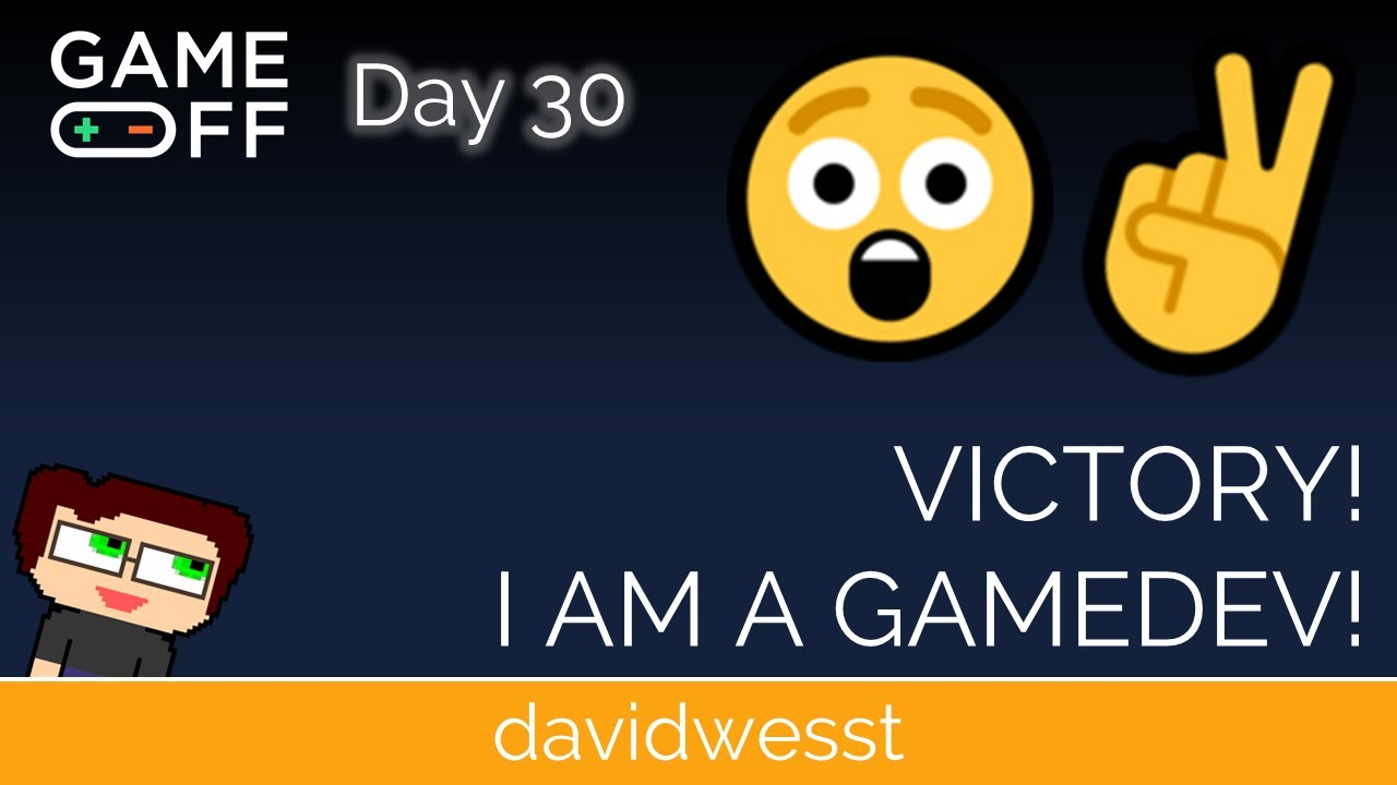 Thumbnail images for Day 30 Devlog - Victory! I am a Gamedev! video