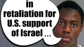 Underwear Bomber was retaliating for U.S. support of Israel & killing of innocent Muslims
