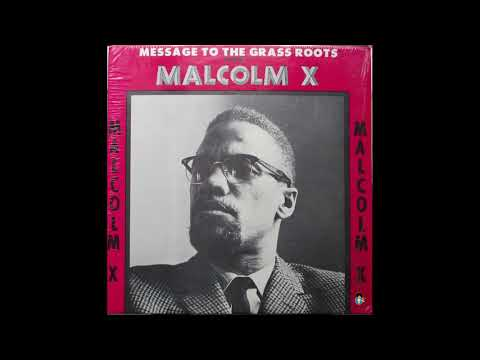 Malcolm X Message To The Grassroots  | House Negro/Field Negro