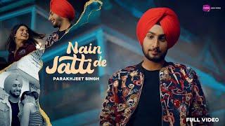 Latest Punjabi Songs 2020   Nain Jatti De : Parakhjeet Singh (Full Video)   New Punjabi Songs 2020