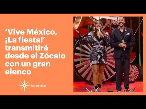 'Vive México, ¡La Fiesta' transmitirá desde el Zócalo con un gran elenco | Las Estrellas