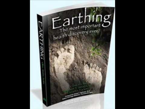 Earthing Grounding Barefoot Clint Ober The Most Important Health Discovery Ever?