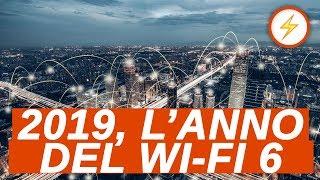 ⚡️NEWS - Il 2019 sarà l'anno di Wi-Fi 6 ma NON PER TUTTI