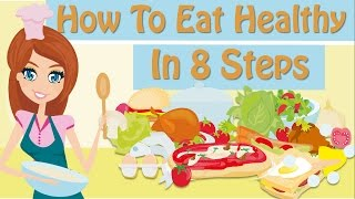 How To Eat Healthy Healthy Foods To Eat