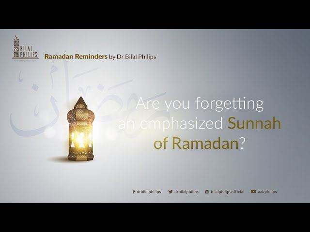 Are you forgetting an emphasized Sunnah of Ramadan? - Ramadan Reminder 24