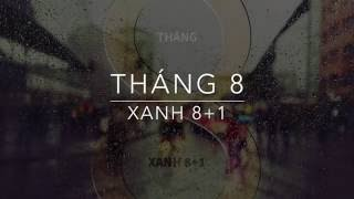Tháng 8 | Xanh 8+1 | Official Audio